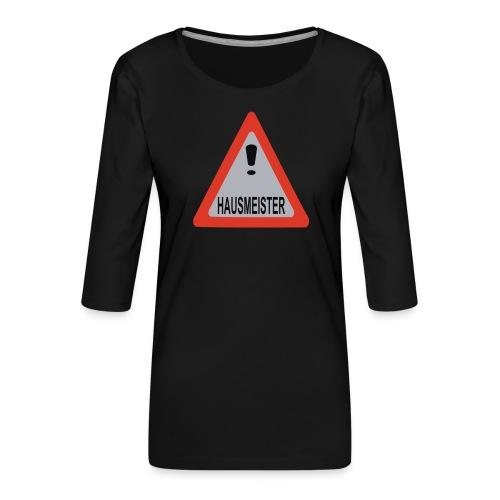 achtung vorsicht hausmeister - Frauen Premium 3/4-Arm Shirt