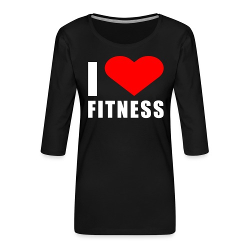 I LOVE FITNESS - Frauen Premium 3/4-Arm Shirt
