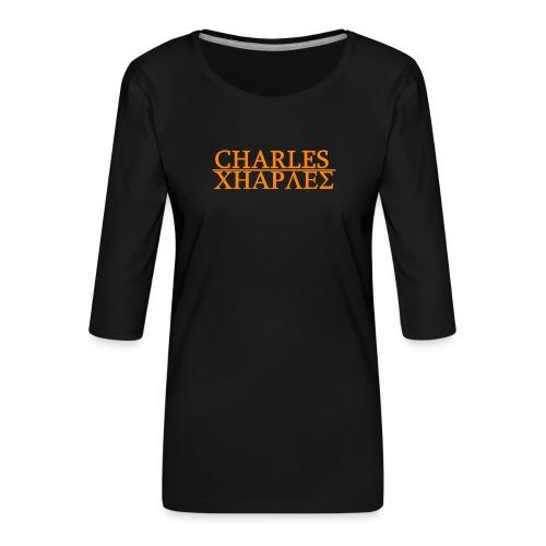 CHARLES CHARLES ORIGINAL - Women's Premium 3/4-Sleeve T-Shirt
