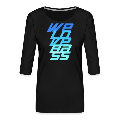 WeLoveBass08 - Frauen Premium 3/4-Arm Shirt