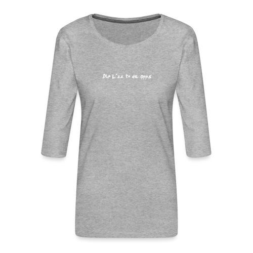 Die Lzz - Dame Premium shirt med 3/4-ærmer