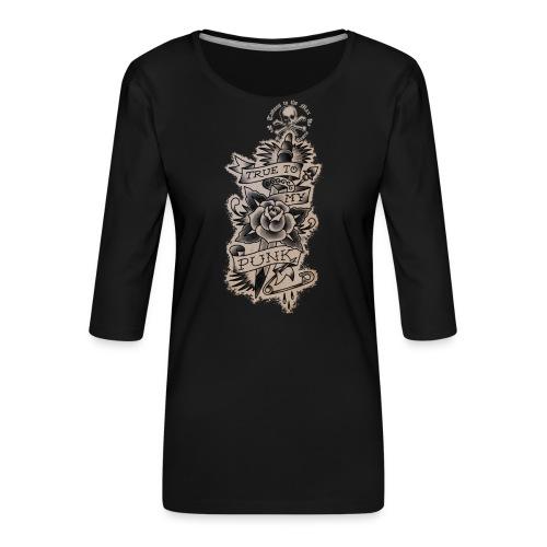 True to my Punk Tattoos to the Max - Frauen Premium 3/4-Arm Shirt