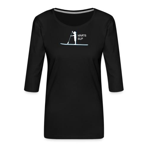 What's SUP - Frauen Premium 3/4-Arm Shirt