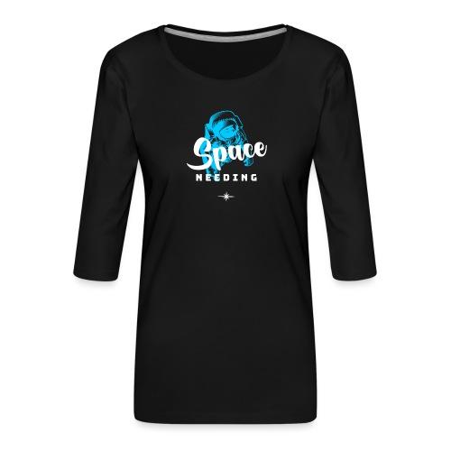 Space needing - Frauen Premium 3/4-Arm Shirt