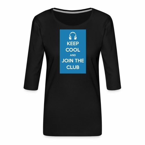 Join the club - Women's Premium 3/4-Sleeve T-Shirt