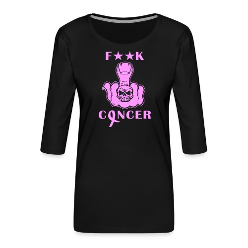 Fuck Cancer - Premium-T-shirt med 3/4-ärm dam