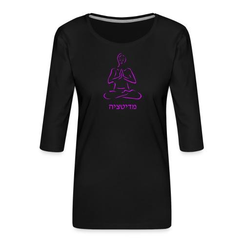 Meditación - escrito en hebreo - Camiseta premium de manga 3/4 para mujer