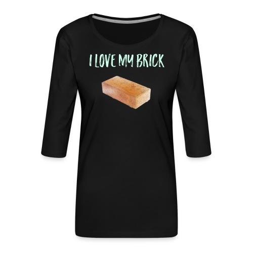I love my brick - Women's Premium 3/4-Sleeve T-Shirt