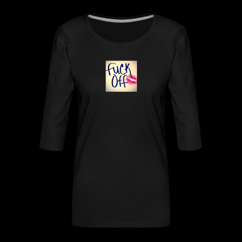 F... Off - Frauen Premium 3/4-Arm Shirt
