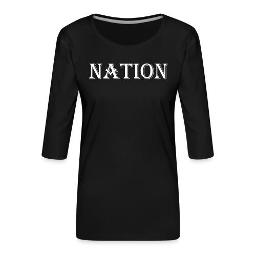 Nation - Vrouwen premium shirt 3/4-mouw