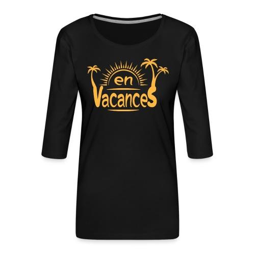 En vacances - T-shirt Premium manches 3/4 Femme