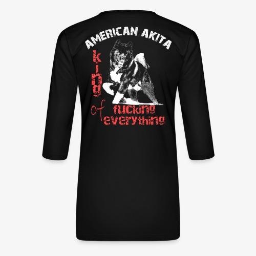 American Akita - King of fucking everything - Women's Premium 3/4-Sleeve T-Shirt