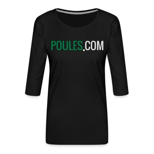 Poules-com - Vrouwen premium shirt 3/4-mouw