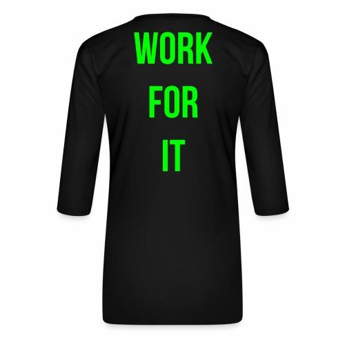 work for it - Vrouwen premium shirt 3/4-mouw
