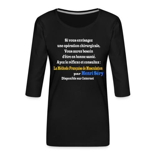LMF Chirurgie v2 - T-shirt Premium manches 3/4 Femme