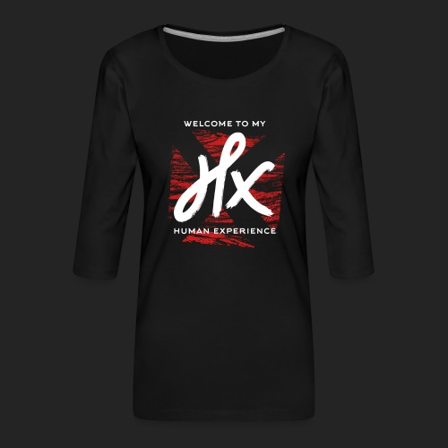 welcome to my human experience - T-shirt Premium manches 3/4 Femme