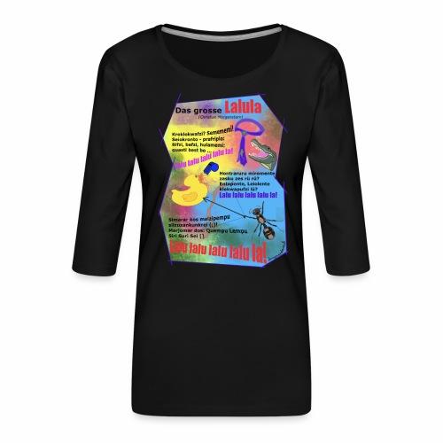 Das grosse Lalula (Christian Morgenstern) - Women's Premium 3/4-Sleeve T-Shirt
