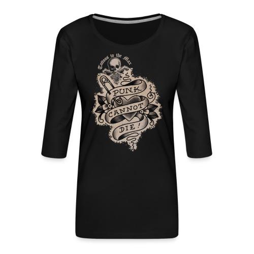 Punk cannot die! Tattoos to the Max - Frauen Premium 3/4-Arm Shirt