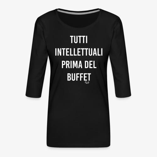 tutti intellettuali prima del buffet - Maglietta da donna premium con manica a 3/4