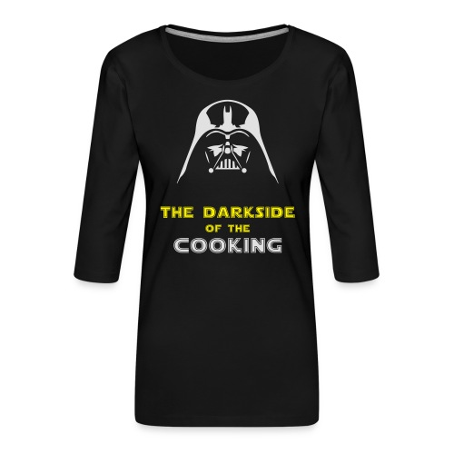 The darkside of the cooking - T-shirt Premium manches 3/4 Femme