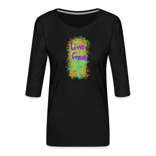 live free - Frauen Premium 3/4-Arm Shirt