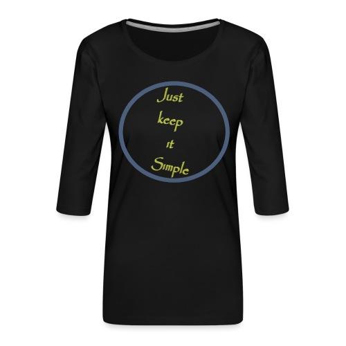Keep it simple - Women's Premium 3/4-Sleeve T-Shirt