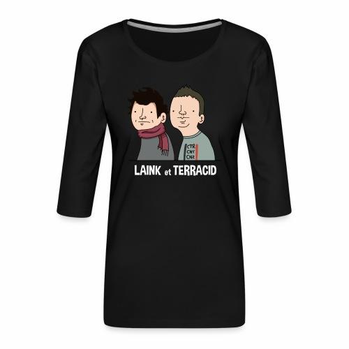 Laink et Terracid - T-shirt Premium manches 3/4 Femme
