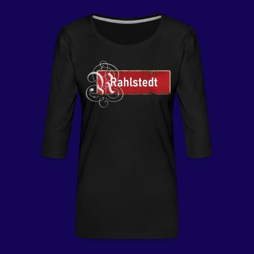 (Hamburg-) Rahlstedt Ortsschild + pompöses Initial - Frauen Premium 3/4-Arm Shirt