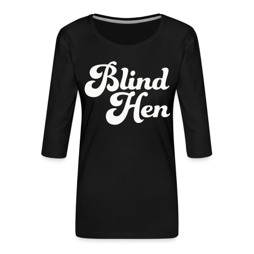 Blind Hen - Logo T-shirt premium, black - Women's Premium 3/4-Sleeve T-Shirt