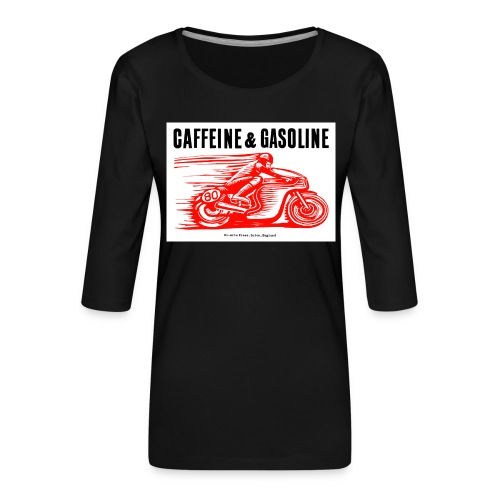 Caffeine & Gasoline black text - Women's Premium 3/4-Sleeve T-Shirt