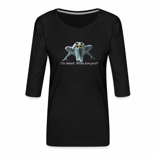 Im weird - Women's Premium 3/4-Sleeve T-Shirt