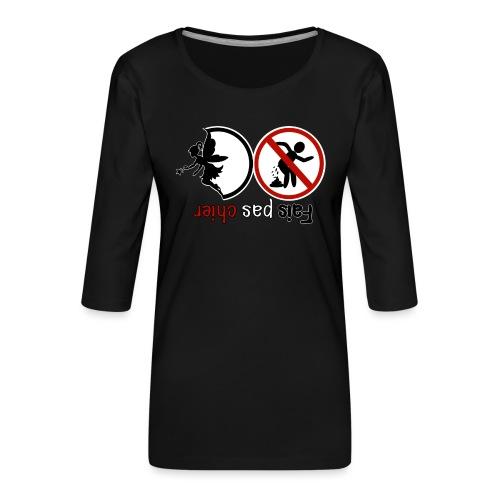 Fais pas chier - Fée pas chier - T-shirt Premium manches 3/4 Femme