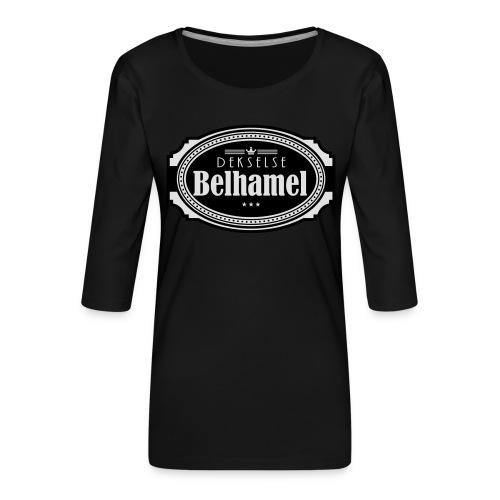Dekselse belhamel - Vrouwen premium shirt 3/4-mouw