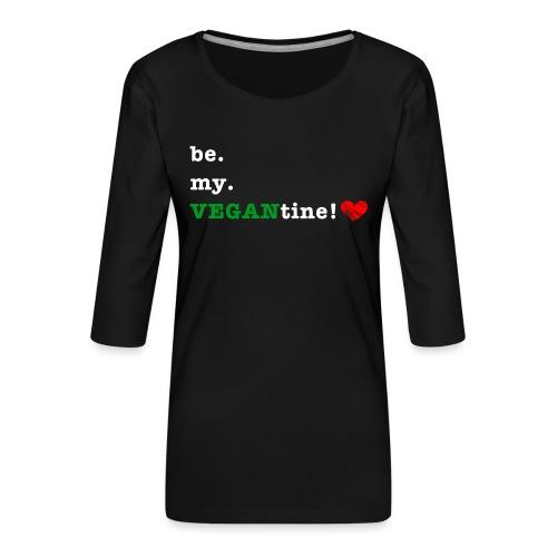 be my VEGANtine - white - Women's Premium 3/4-Sleeve T-Shirt