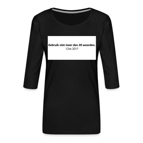Gebruik niet meer dan 20 woorden - Vrouwen premium shirt 3/4-mouw