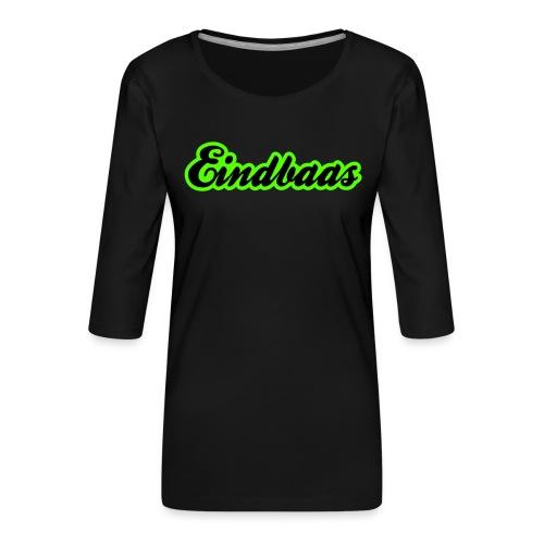 eindbaas upload - Vrouwen premium shirt 3/4-mouw