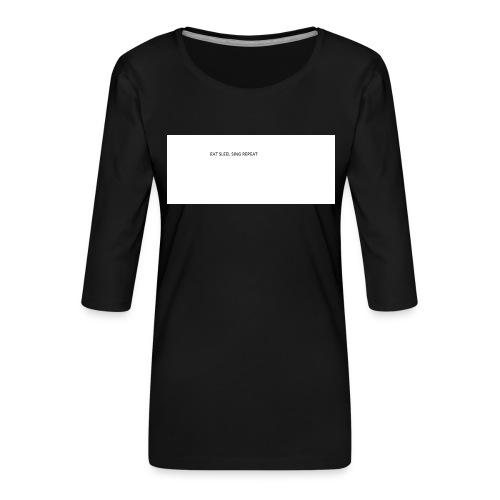 eat sleep sing - Women's Premium 3/4-Sleeve T-Shirt
