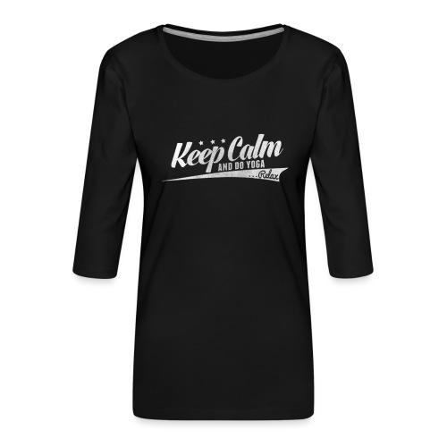 Yoga Relax Keep Calm - Frauen Premium 3/4-Arm Shirt
