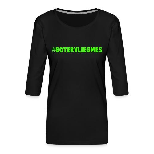 #Botervliegmes T-shirt (vrouwen) - Vrouwen premium shirt 3/4-mouw