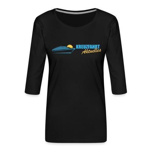 Kreuzfahrt Aktuelles - Frauen Premium 3/4-Arm Shirt
