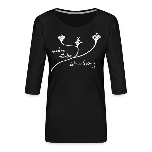 wahreLiebeistschwarzteil2 - Frauen Premium 3/4-Arm Shirt