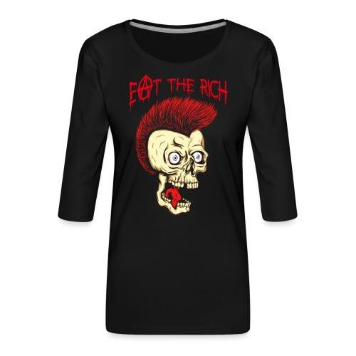 Eat The Rich (For Dark Shirts) - Frauen Premium 3/4-Arm Shirt