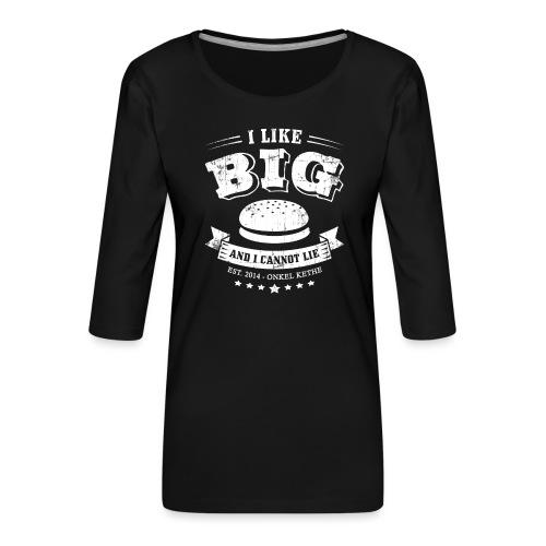 I Like Big Buns Shirt - Frauen Premium 3/4-Arm Shirt
