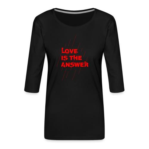 Love is the answer - Maglietta da donna premium con manica a 3/4