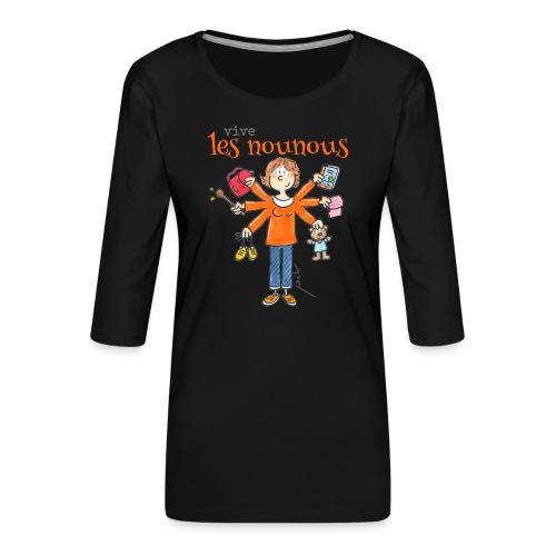 013 vive les nounous - T-shirt Premium manches 3/4 Femme