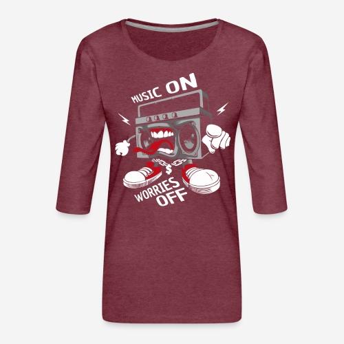 music on worries off - Frauen Premium 3/4-Arm Shirt