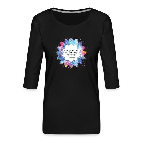 Citation positive de Bouddha - T-shirt Premium manches 3/4 Femme