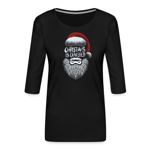 Christmas is canceled (Weihnachten fällt aus) - Frauen Premium 3/4-Arm Shirt