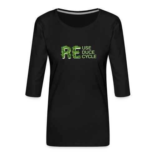 REuse REduce REcycle - Maglietta da donna premium con manica a 3/4