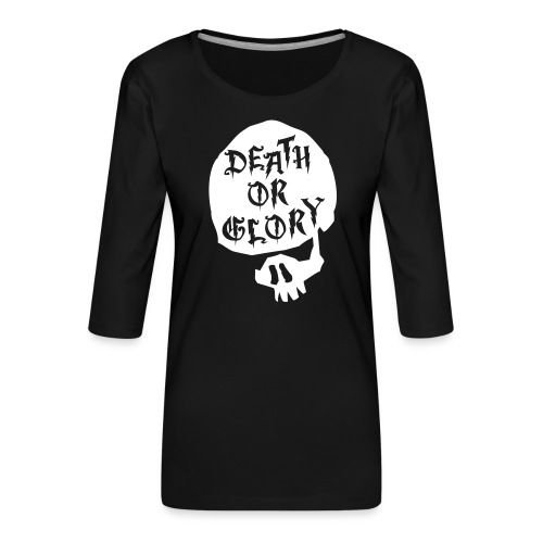 2 Death or Glory - Frauen Premium 3/4-Arm Shirt